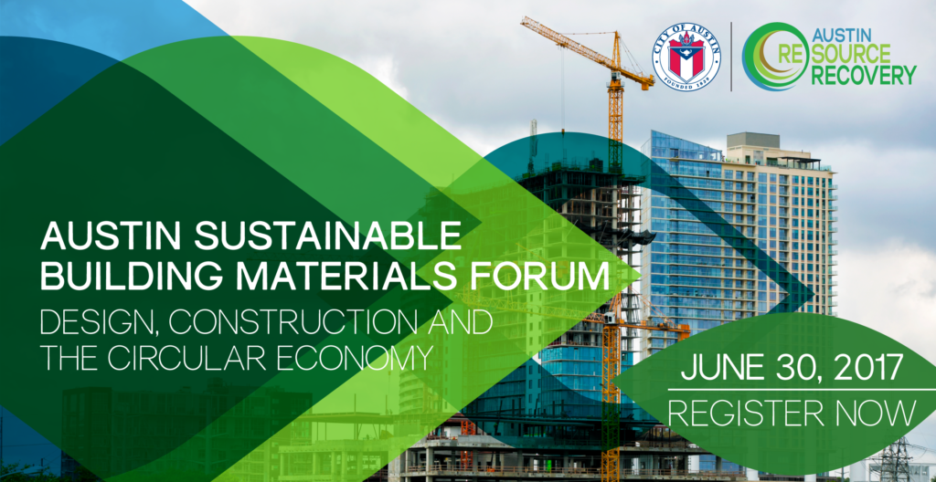 Austin Sustainable Building Materials Forum: Design, Construction and the  Circular Economy